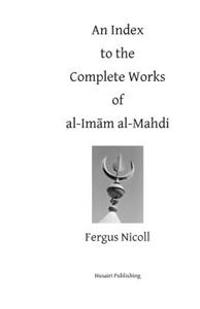 An Index to the Complete Works of Imam Al-Mahdi