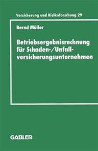 Betriebsergebnisrechnung Fur Schaden-/Unfallversicherungsunternehmen