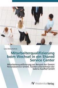 Mitarbeiterqualifizierung Beim Wechsel in Ein Shared Service Center