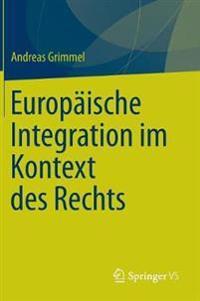 Europaische Integration Im Kontext Des Rechts