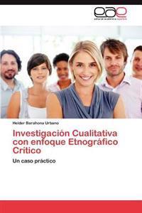 Investigacion Cualitativa Con Enfoque Etnografico Critico