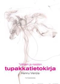 Tyttöjen ja naisten tupakkatietokirja